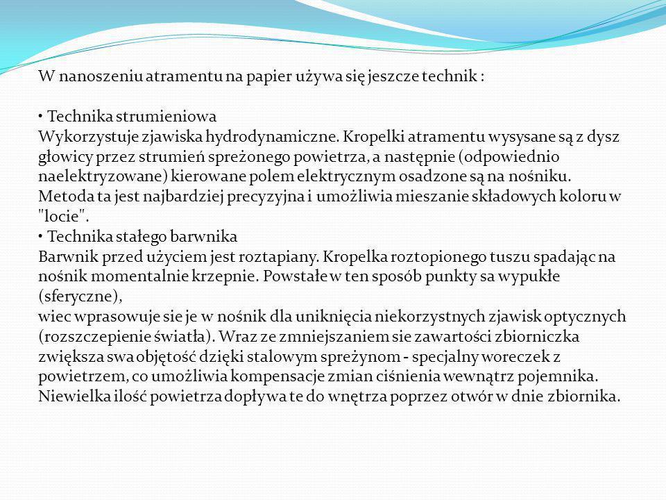 W nanoszeniu atramentu na papier używa się jeszcze technik :