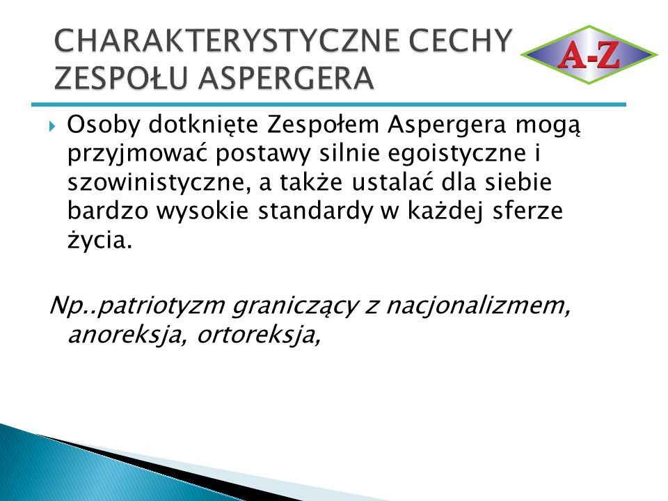 CHARAKTERYSTYCZNE CECHY ZESPOŁU ASPERGERA