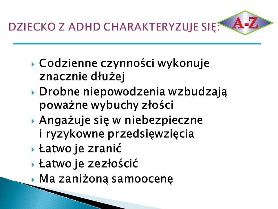 DZIECKO Z ADHD CHARAKTERYZUJE SIĘ: