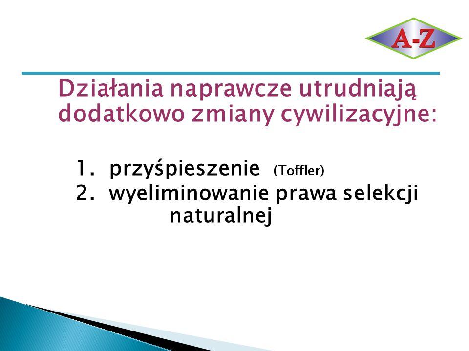 2. wyeliminowanie prawa selekcji naturalnej