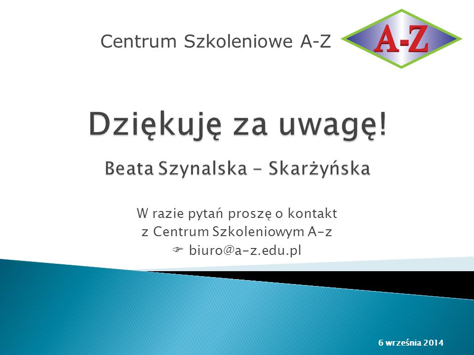 Dziękuję za uwagę! Beata Szynalska - Skarżyńska