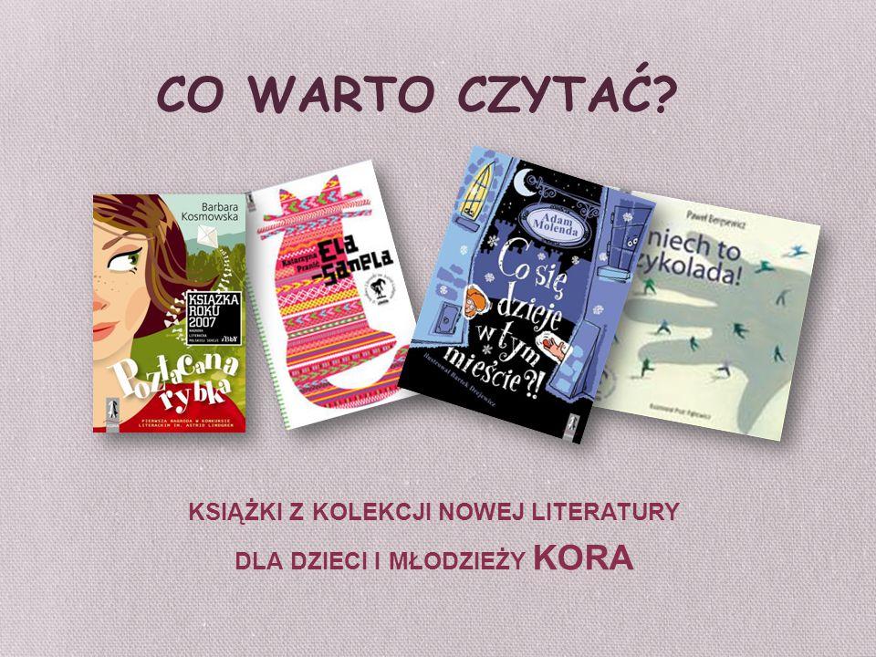 książki z kolekcji nowej literatury dla dzieci i młodzieży kora
