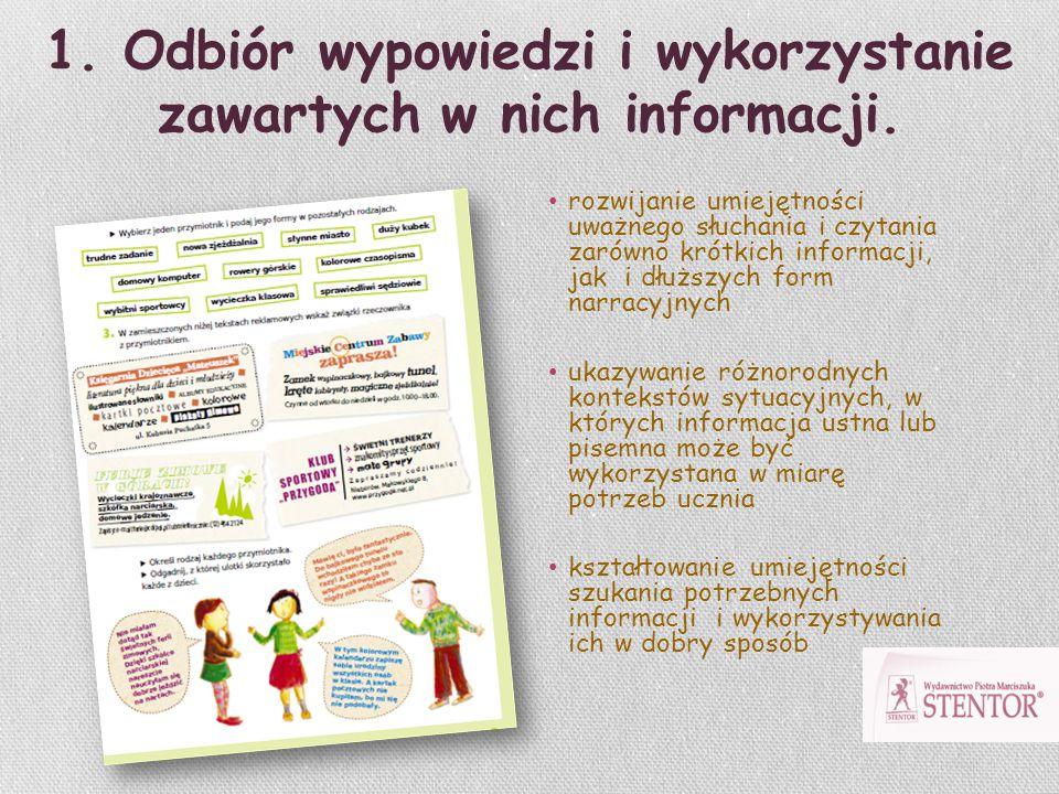 1. Odbiór wypowiedzi i wykorzystanie zawartych w nich informacji.