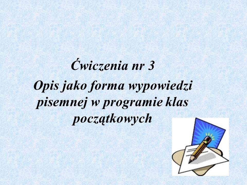 Opis jako forma wypowiedzi pisemnej w programie klas początkowych