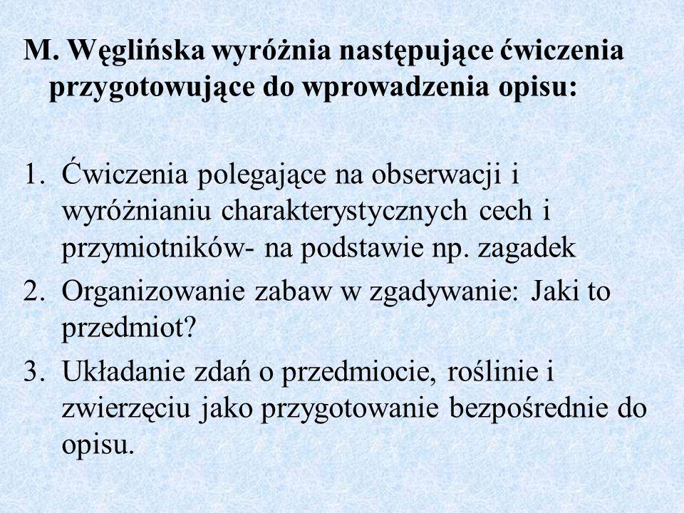 M. Węglińska wyróżnia następujące ćwiczenia przygotowujące do wprowadzenia opisu: