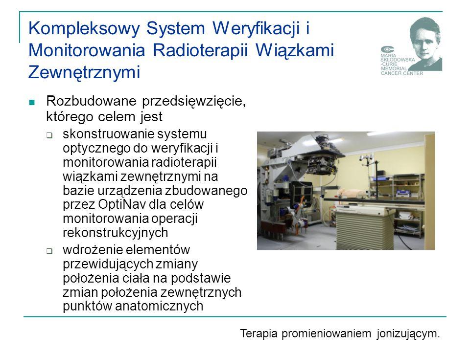 Kompleksowy System Weryfikacji i Monitorowania Radioterapii Wiązkami Zewnętrznymi