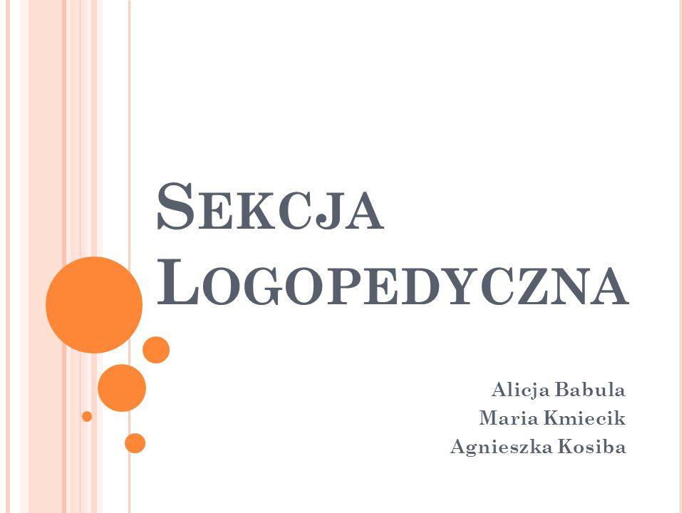 Alicja Babula Maria Kmiecik Agnieszka Kosiba