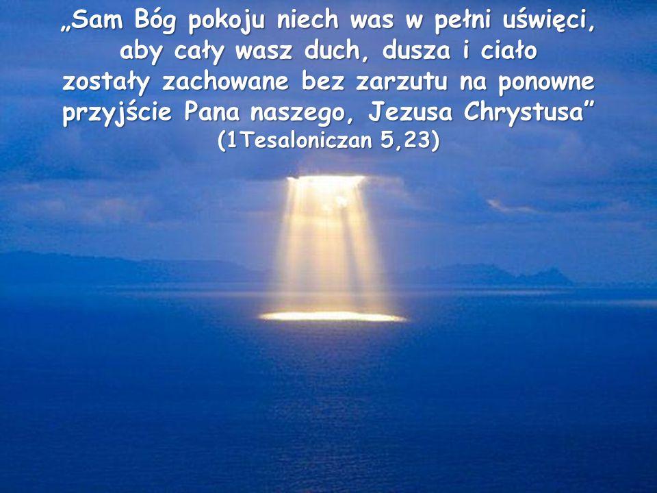"""""""Sam Bóg pokoju niech was w pełni uświęci,"""