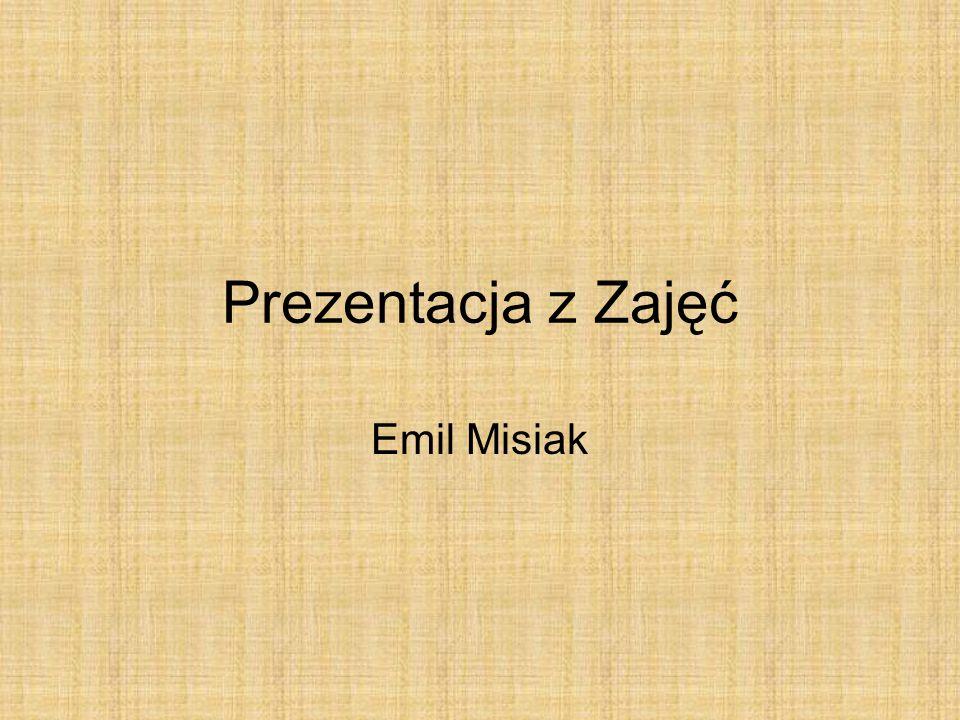 Prezentacja z Zajęć Emil Misiak