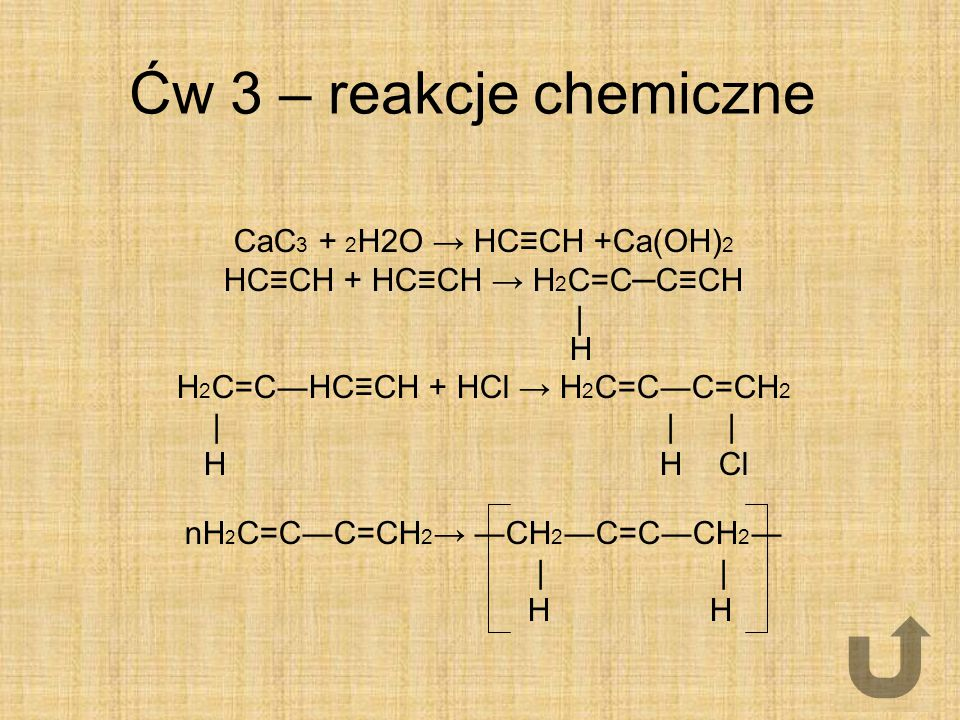 Ćw 3 – reakcje chemiczne CaC3 + 2H2O → HC≡CH +Ca(OH)2