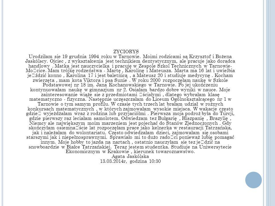 ZYCIORYS Urodziłam sie 19 grudnia 1994 roku w Tarnowie