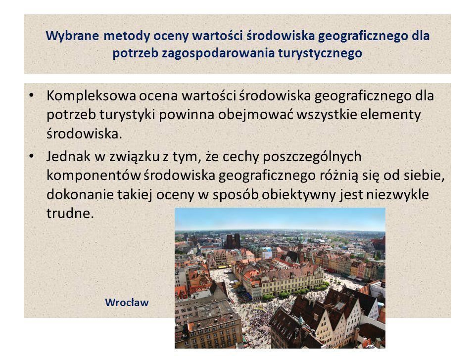 Wybrane metody oceny wartości środowiska geograficznego dla potrzeb zagospodarowania turystycznego