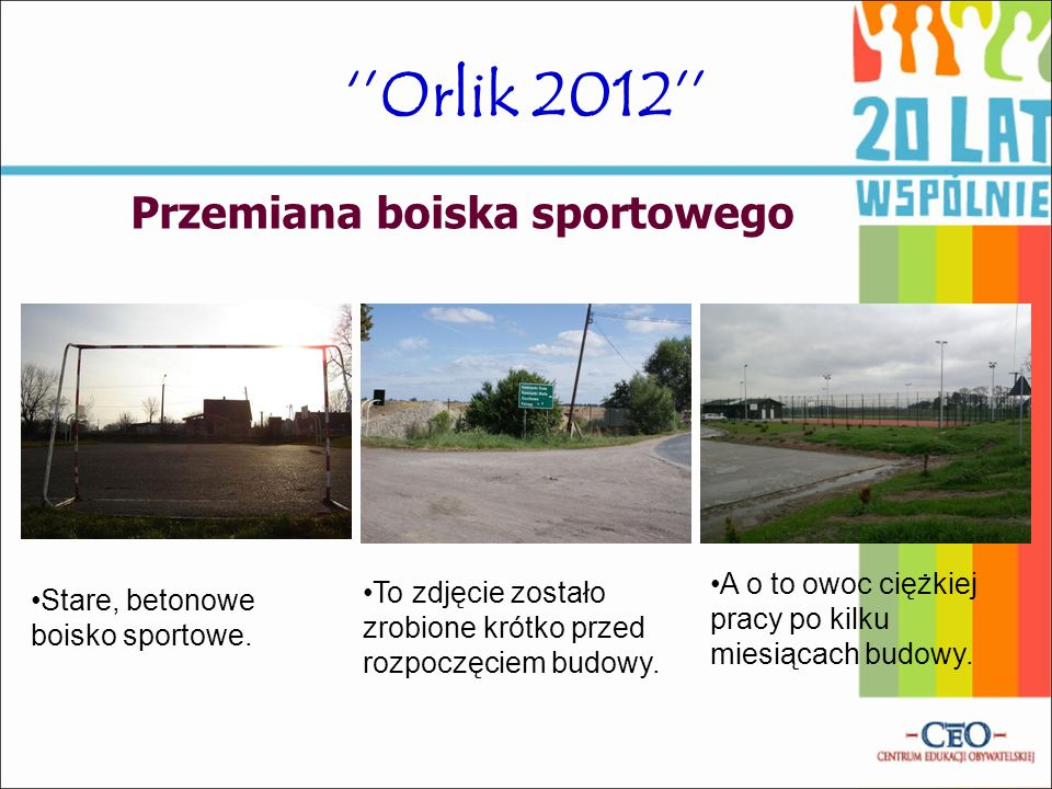 ''Orlik 2012'' Przemiana boiska sportowego