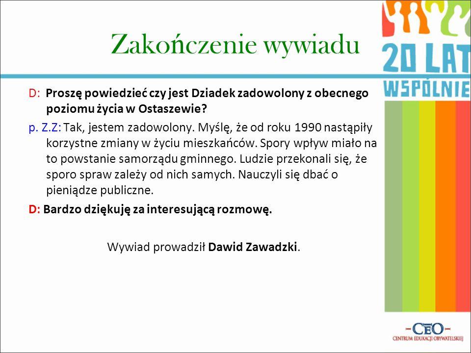 Wywiad prowadził Dawid Zawadzki.