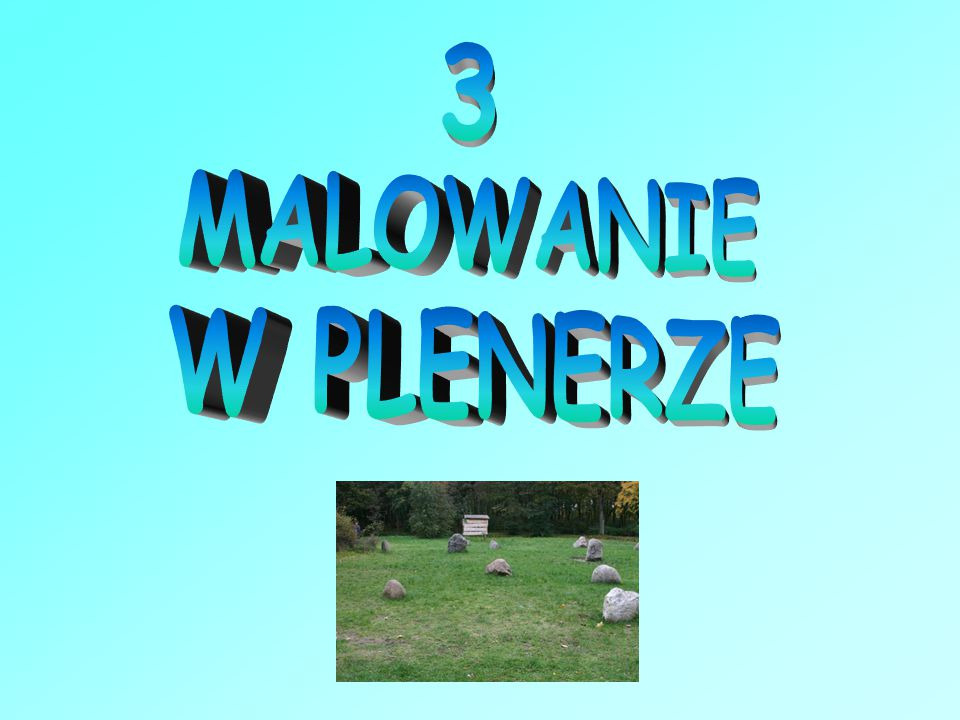 3 MALOWANIE W PLENERZE