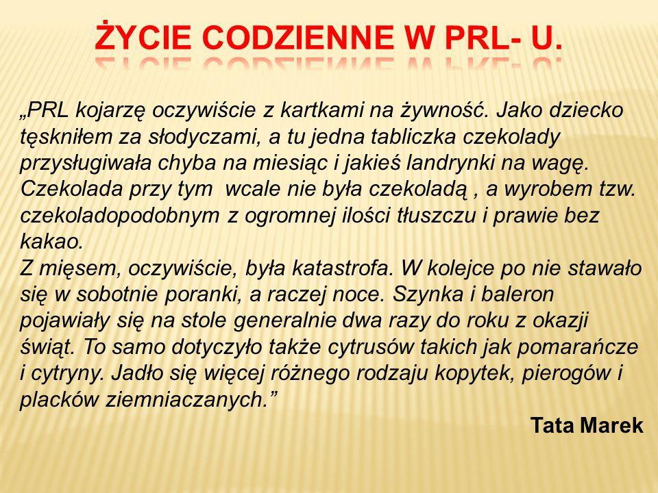 ŻYCIE CODZIENNE W PRL- U.