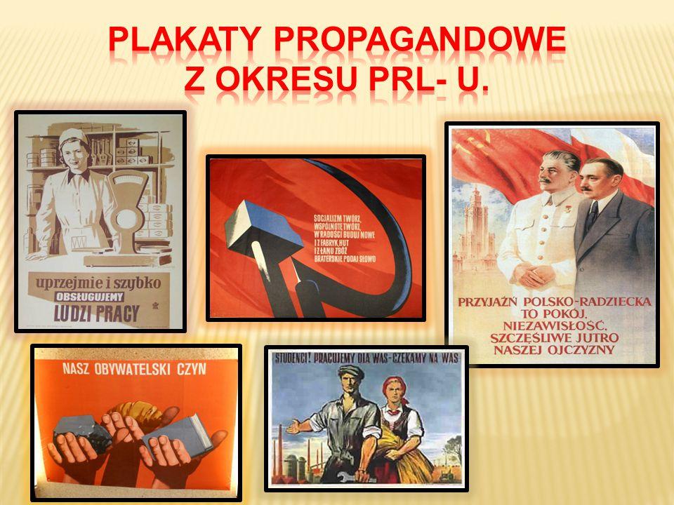 PLAKATY PROPAGANDOWE Z OKRESU PRL- U.