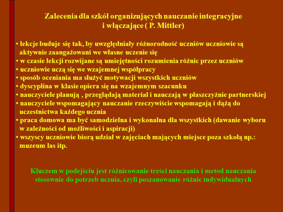 Zalecenia dla szkół organizujących nauczanie integracyjne i włączające ( P. Mittler)