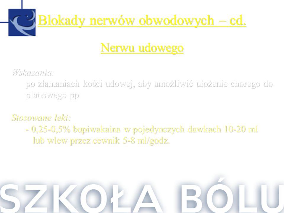 Blokady nerwów obwodowych – cd.