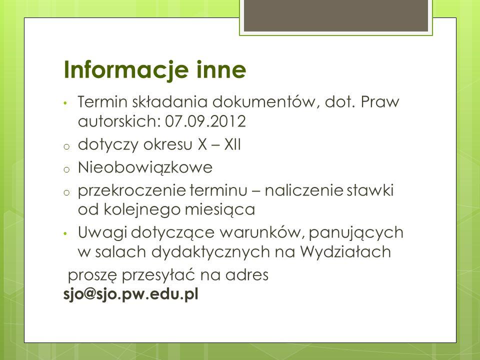 Informacje inne Termin składania dokumentów, dot. Praw autorskich: 07.09.2012. dotyczy okresu X – XII.