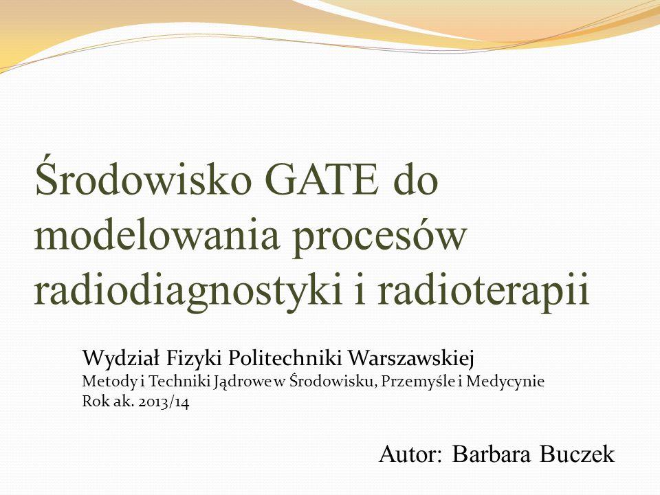 Środowisko GATE do modelowania procesów radiodiagnostyki i radioterapii