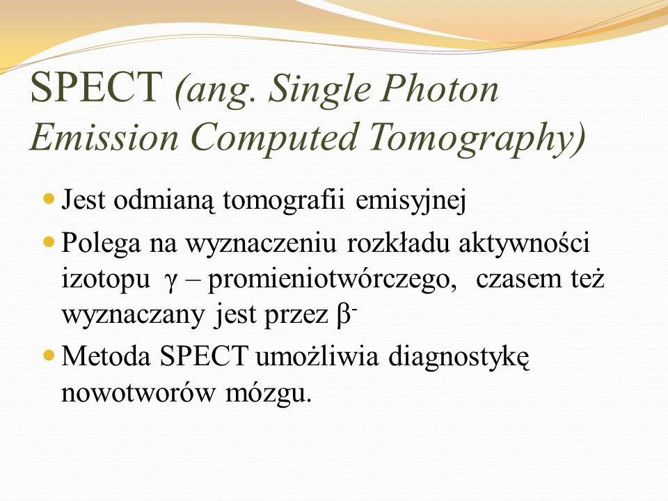 SPECT (ang. Single Photon Emission Computed Tomography)