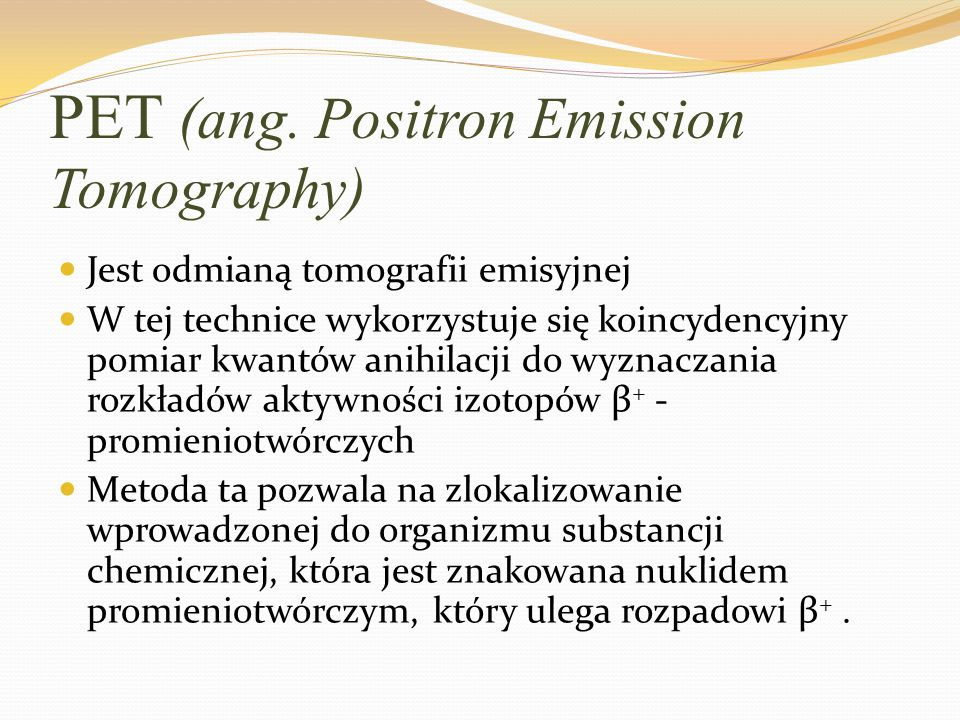 PET (ang. Positron Emission Tomography)