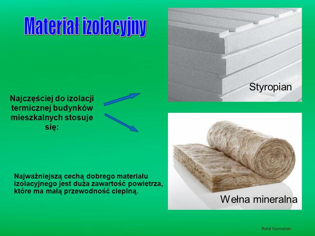Najczęściej do izolacji termicznej budynków mieszkalnych stosuje się: