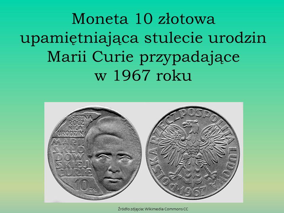 Moneta 10 złotowa upamiętniająca stulecie urodzin Marii Curie przypadające w 1967 roku