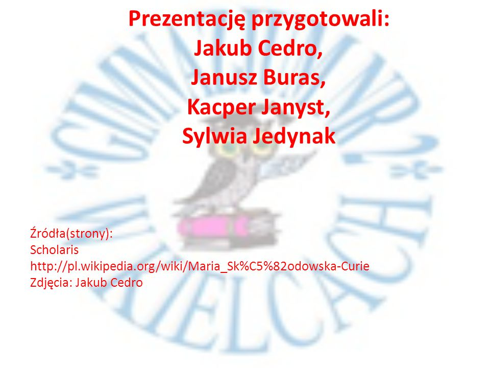 Prezentację przygotowali: Jakub Cedro, Janusz Buras, Kacper Janyst, Sylwia Jedynak