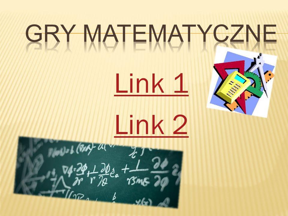 GRY MATEMATYCZNE Link 1 Link 2