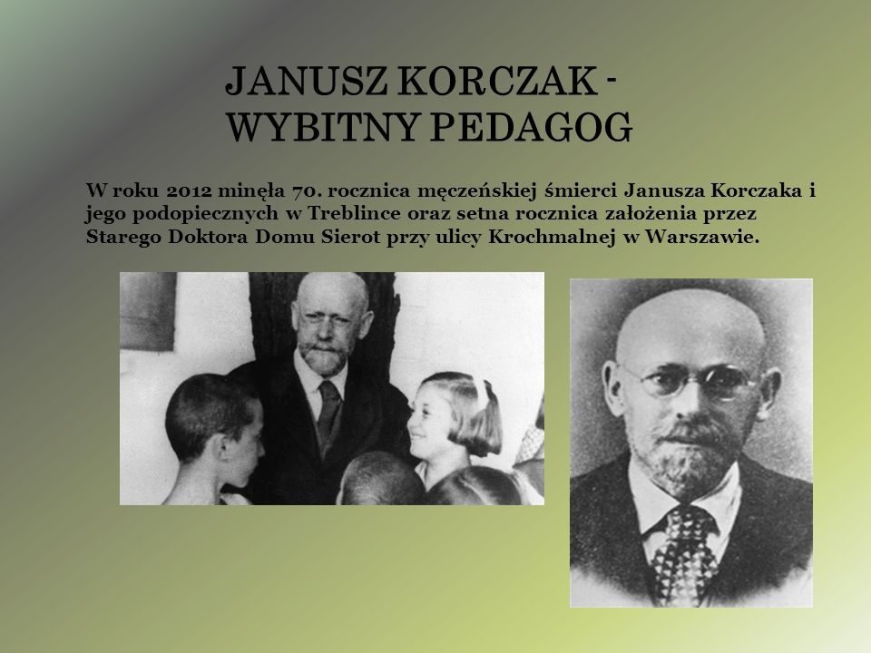 JANUSZ KORCZAK - WYBITNY PEDAGOG
