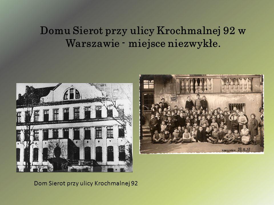 Domu Sierot przy ulicy Krochmalnej 92 w Warszawie - miejsce niezwykłe.