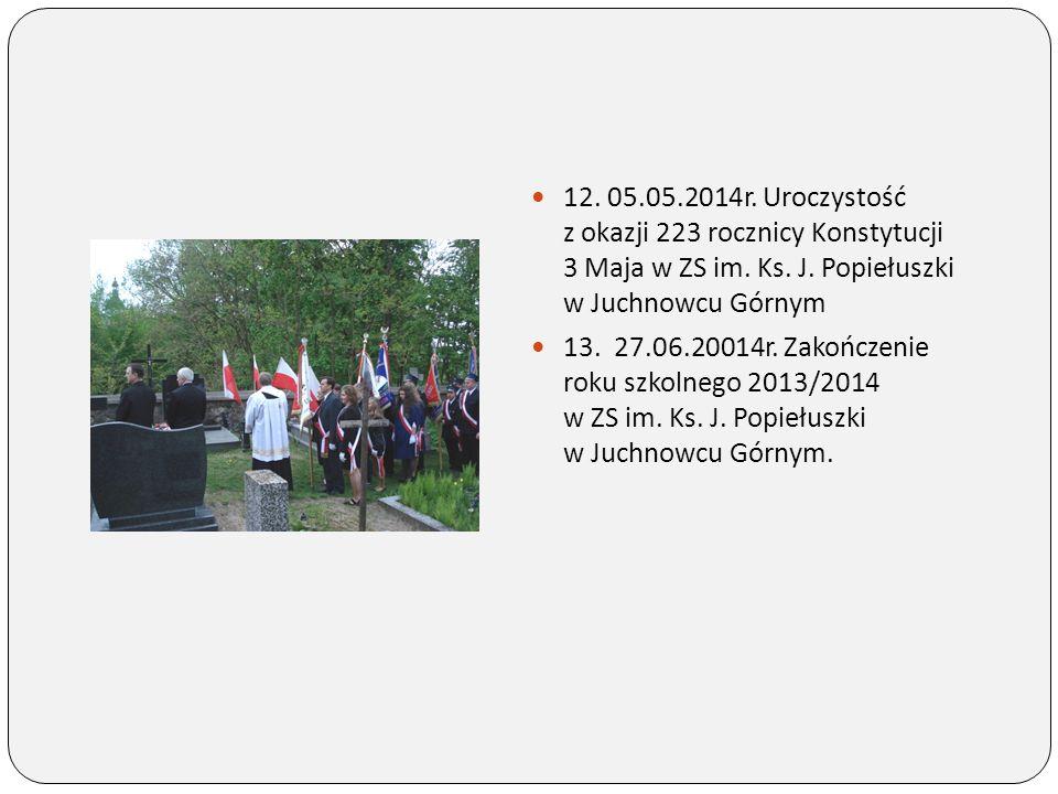 12. 05.05.2014r. Uroczystość z okazji 223 rocznicy Konstytucji 3 Maja w ZS im. Ks. J. Popiełuszki w Juchnowcu Górnym
