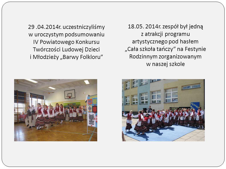 """29 .04.2014r. uczestniczyliśmy w uroczystym podsumowaniu IV Powiatowego Konkursu Twórczości Ludowej Dzieci i Młodzieży """"Barwy Folkloru"""