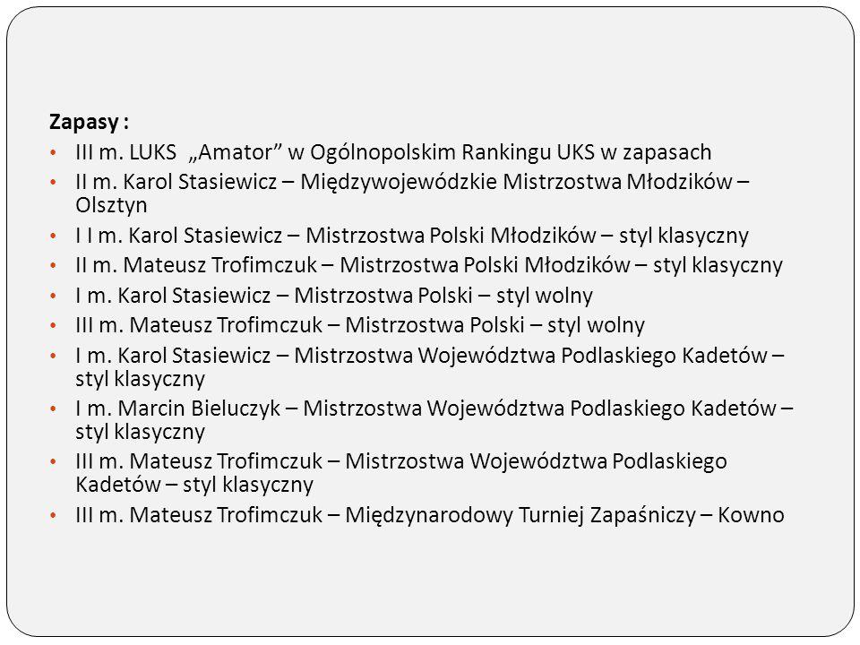 """Zapasy : III m. LUKS """"Amator w Ogólnopolskim Rankingu UKS w zapasach. II m. Karol Stasiewicz – Międzywojewódzkie Mistrzostwa Młodzików – Olsztyn."""