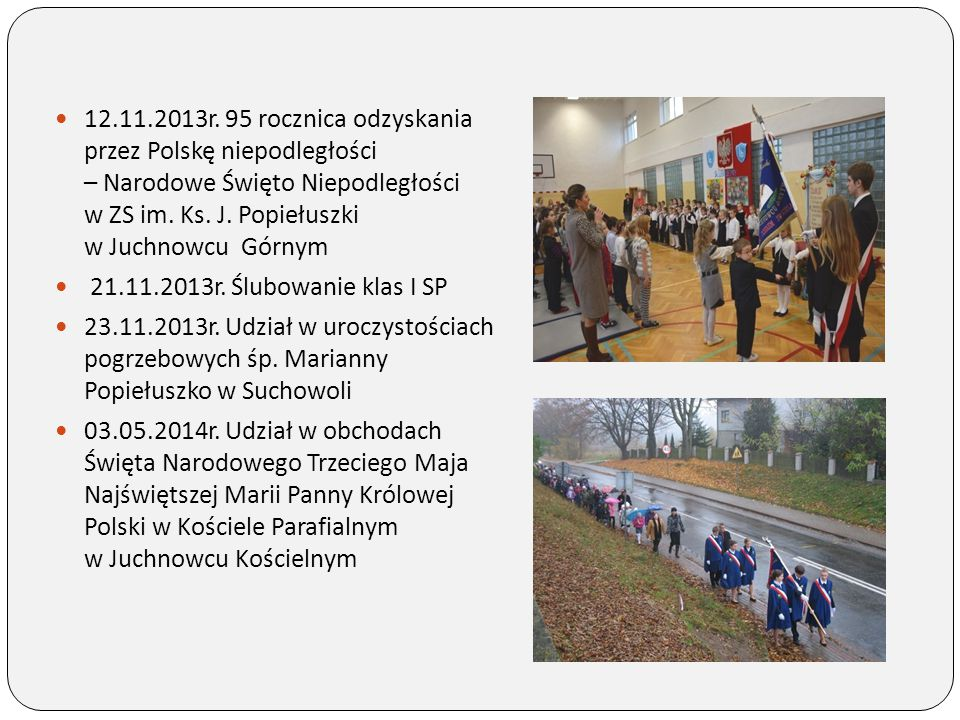 12.11.2013r. 95 rocznica odzyskania przez Polskę niepodległości – Narodowe Święto Niepodległości w ZS im. Ks. J. Popiełuszki w Juchnowcu Górnym