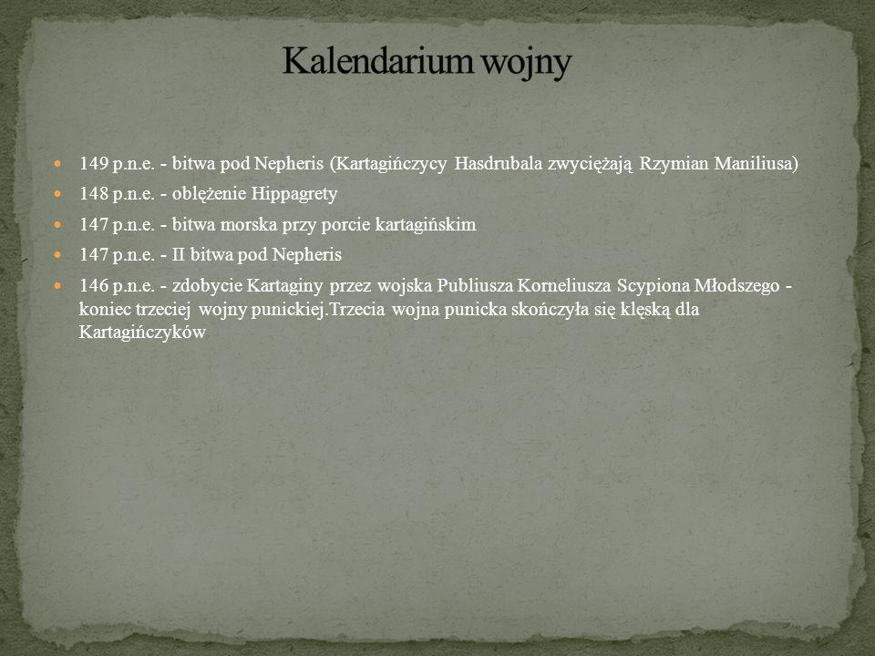 Kalendarium wojny 149 p.n.e. - bitwa pod Nepheris (Kartagińczycy Hasdrubala zwyciężają Rzymian Maniliusa)
