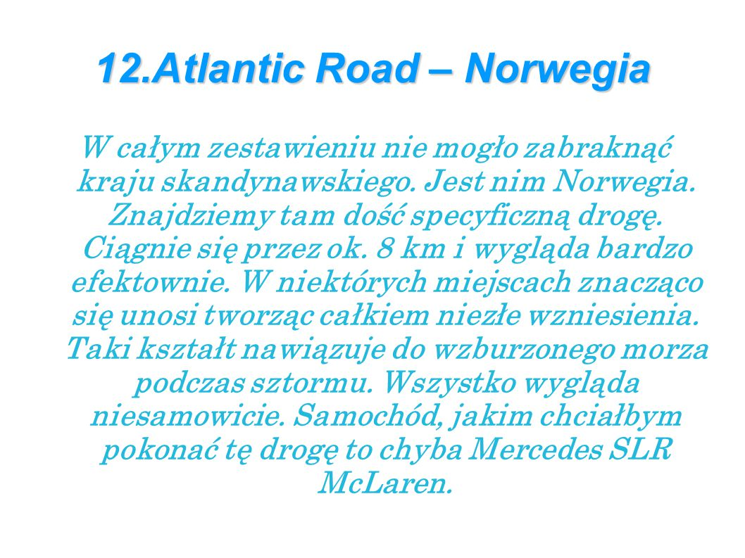 12.Atlantic Road – Norwegia