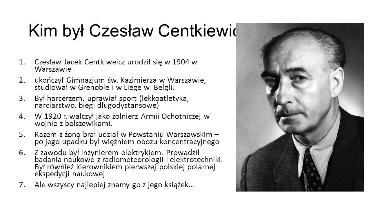 Kim był Czesław Centkiewicz