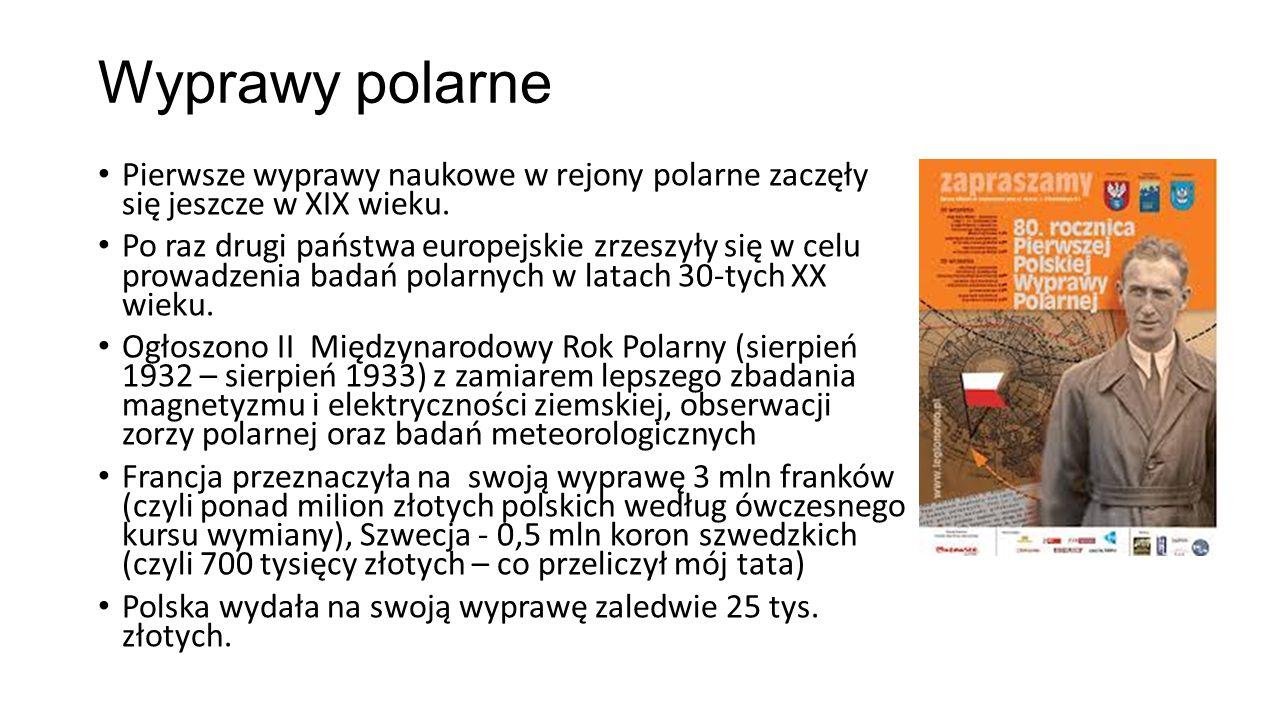 Wyprawy polarne Pierwsze wyprawy naukowe w rejony polarne zaczęły się jeszcze w XIX wieku.