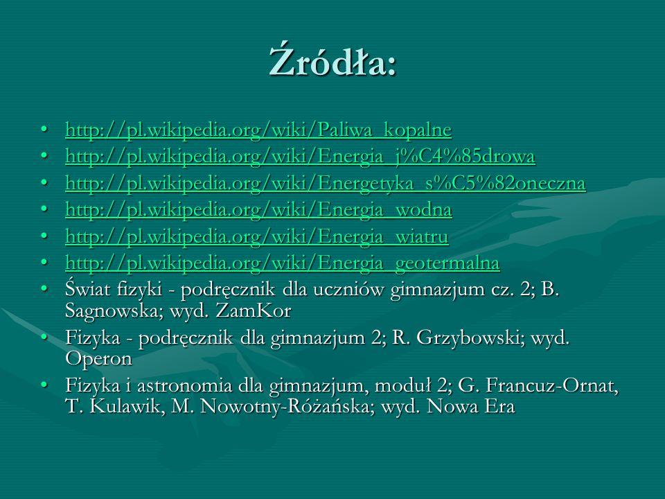 Źródła: http://pl.wikipedia.org/wiki/Paliwa_kopalne