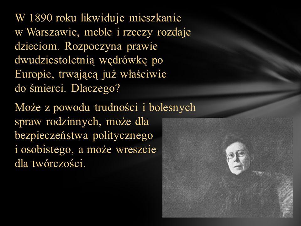 W 1890 roku likwiduje mieszkanie w Warszawie, meble i rzeczy rozdaje dzieciom.
