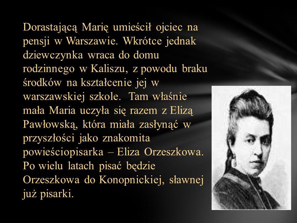 Dorastającą Marię umieścił ojciec na pensji w Warszawie