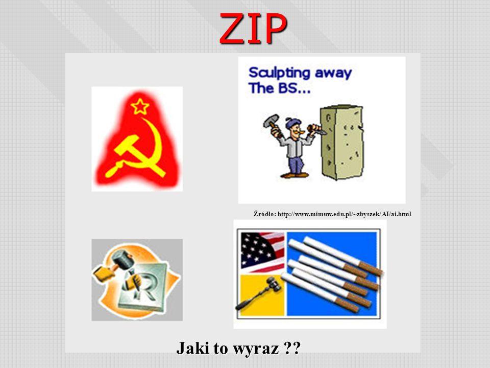 ZIP Źródło: http://www.mimuw.edu.pl/~zbyszek/AI/ai.html Jaki to wyraz