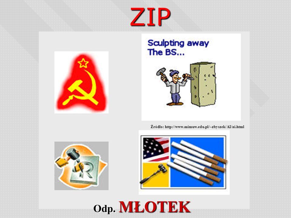 ZIP Źródło: http://www.mimuw.edu.pl/~zbyszek/AI/ai.html Odp. MŁOTEK