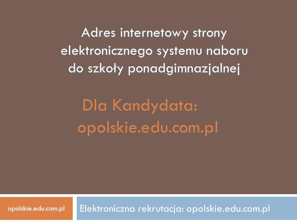Elektroniczna rekrutacja: opolskie.edu.com.pl