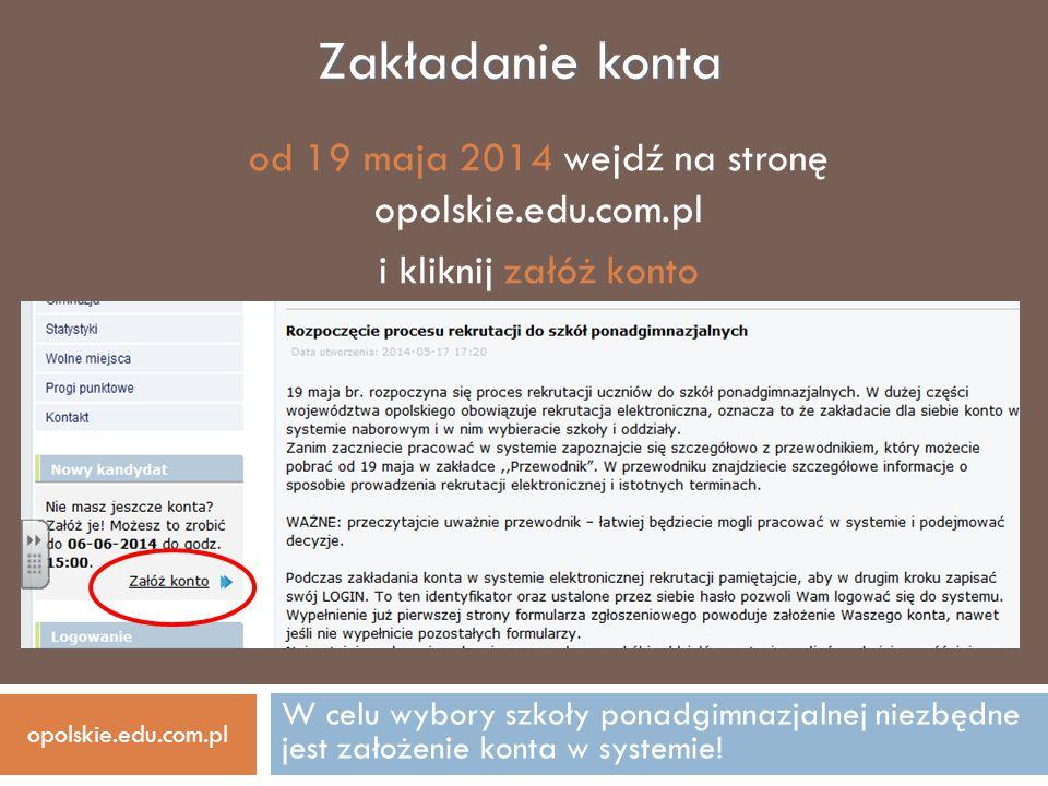 od 19 maja 2014 wejdź na stronę opolskie.edu.com.pl