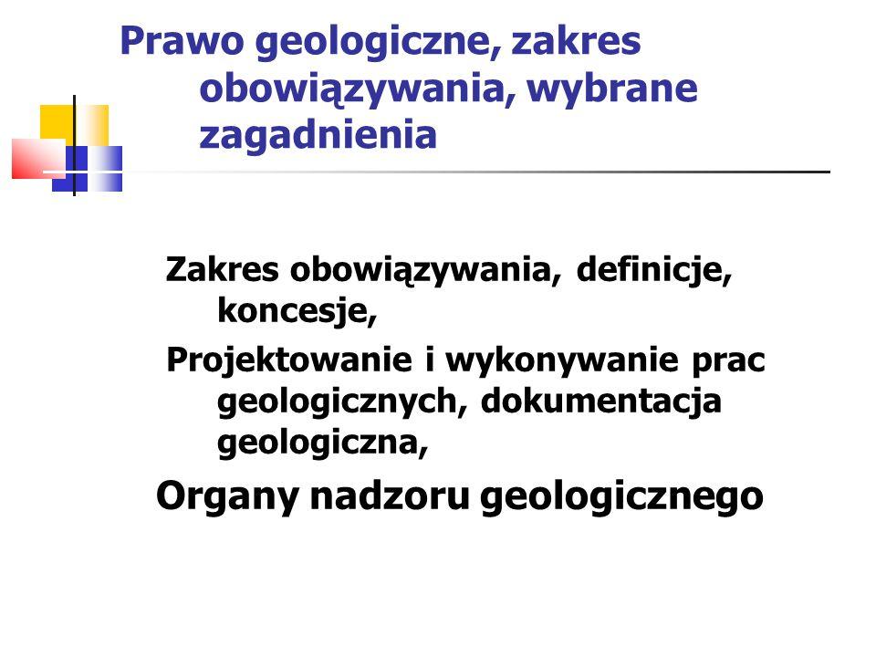 Prawo geologiczne, zakres obowiązywania, wybrane zagadnienia