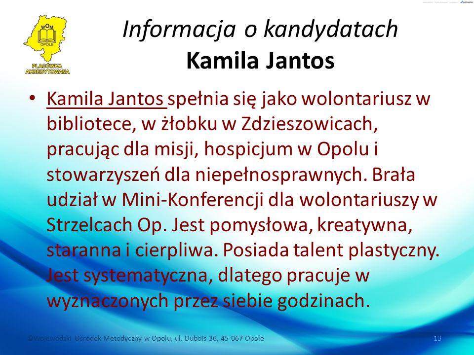 Informacja o kandydatach Kamila Jantos